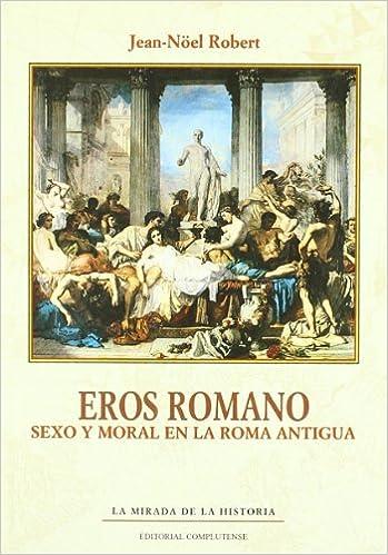 Como Descargar Con Utorrent Eros Romano. Sexo Y Moral En La Roma Antigua It PDF