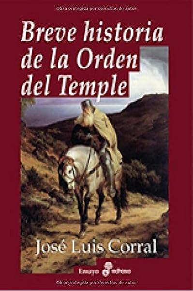 Breve historia de la orden del temple Ensayo histórico: Amazon.es ...