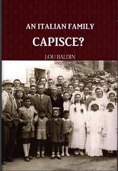 AN ITALIAN FAMILY, CAPISCE? by [Baldin, Lou]