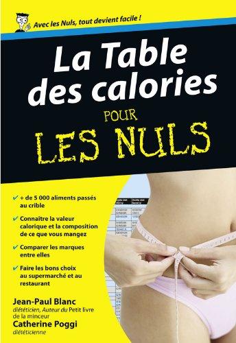 Table des calories Poche Pour les Nuls Broché – 6 janvier 2011 Jean-Paul BLANC Catherine POGGI First 275402087X