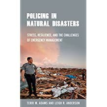 Policing in Natural Disasters: Stress, Resilience, and the Challenges of Emergency Management