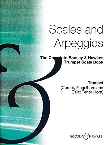 The Complete Boosey & Hawkes Trumpet Scale Book Trompette