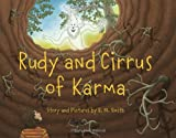 Rudy and Cirrus of Karma, R. M. Smith, 0578052350