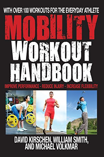 Baseball Medicine Sports (The Mobility Workout Handbook: Over 100 Sequences for Improved Performance, Reduced Injury, and Increased Flexibility)