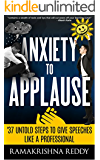 Anxiety to Applause: 37 Untold Steps To Give Speeches Like a Professional