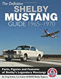 The Definitive Shelby Mustang Guide, Greg Kolasa, 1934709972