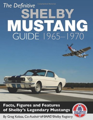 Read Online The Definitive Shelby Mustang Guide: 1965-1970 pdf