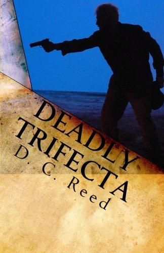 Deadly Trifecta: A Charles Reynolds Novel