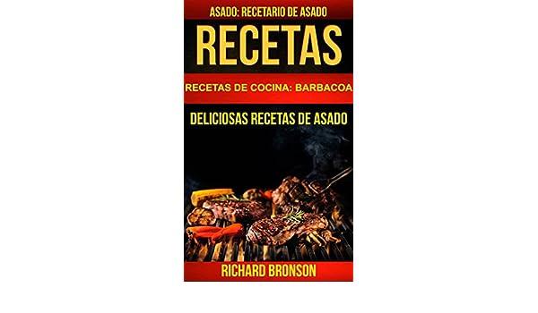 Recetario de Asado (Recetas de cocina: Barbacoa) (Spanish Edition) eBook: Richard Bronson, JF Chapa: Kindle Store