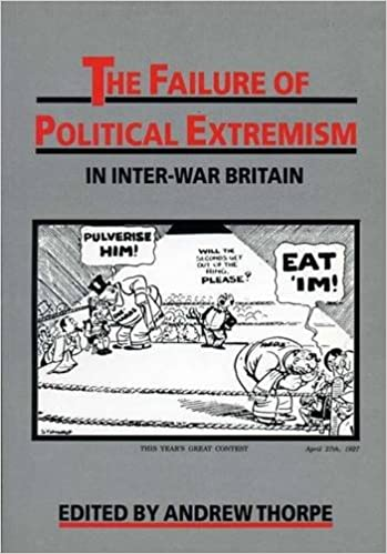 Failure Of Political Extremism In Inter-War Britain (Exeter Studies in History)