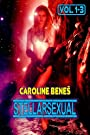 Stellarsexual - VOL. 1 to 3 [Humorous Science-Fiction Erotica XXX Straight and Lesbian Sci-Fi Comedy]: Vol. 1: The Pilot / Vol. 2: Taking Off / Vol. 3: The Space Mikado, or Rule 34 by [Beneš, Caroline]