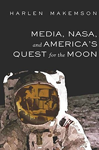 Media, NASA, and America's Quest for the Moon (Mediating American History) by Brand: Peter Lang International Academic Publishers