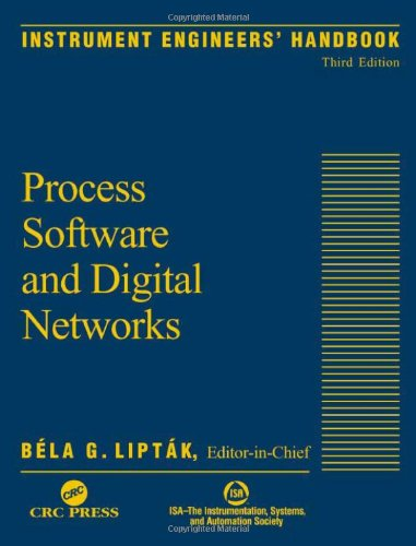 Instrument Engineers Handbook - Instrument Engineers' Handbook, Third Edition: Process Software and Digital Networks