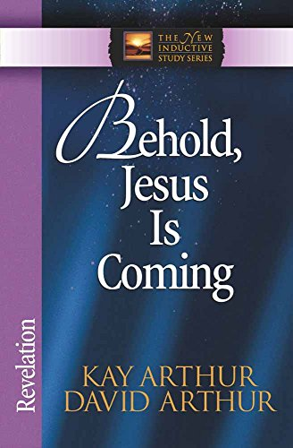 Behold, Jesus Is Coming!: Revelation (The New Inductive Study - Ridge Mall East