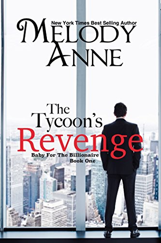 The Tycoon's Revenge (Baby for the Billionaire, Book 1) by [Anne, Melody]