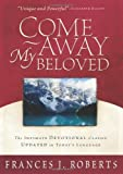 Come Away My Beloved, Frances J. Roberts, 1593100221