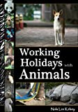 Working Holidays with Animals: An Introduction to Voluntourism with a Tail (Article/Booklet)