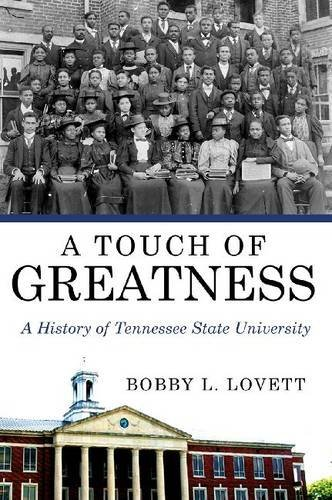 Books : A Touch of Greatness: A History of Tennessee State University (America's Historically Black Colleges and Universities) by Bobby L. Lovett (2013-07-31)