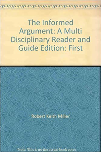 The informed argument: A multidisciplinary reader and guide: Robert