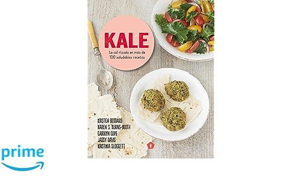 Kale: La col rizada en más de 100 saludables recetas (Spanish ...