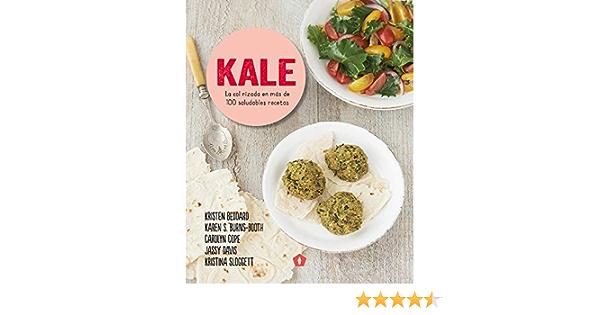 Kale: La col rizada en más de 100 saludables recetas: Amazon ...
