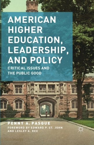 American Higher Education, Leadership, and Policy: Critical Issues and the Public Good