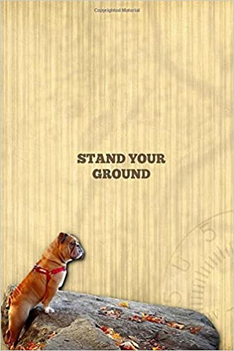 Stand Your Ground Subtitle Dog Lined Writing Notebook Featuring