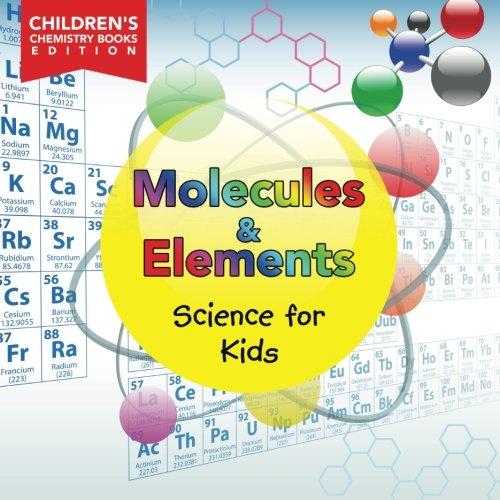 Molecules & Elements: Science for Kids  Children's Chemistry Books Edition pdf