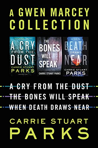 A Gwen Marcey Collection: A Cry from the Dust, The Bones Will Speak, When Death Draws Near (A Gwen Marcey Novel)