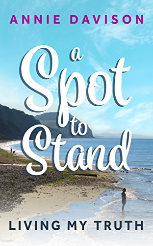 Download for free A Spot to Stand: Living My Truth