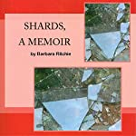 Shards, a Memoir | Barbara Ritchie