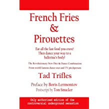 French Fries & Pirouettes