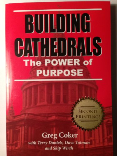 Building Cathedrals: The Power of Purpose