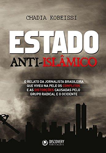 Estado anti-islâmico: O relato da jornalista brasileira que viveu na pele os conflitos e as distorções causadas pelo grupo radical e o ocidente