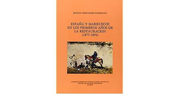 España y Marruecos en los primeros años de la Restauración 1875-1894: Amazon.es: Fernández Rodríguez, Manuel: Libros
