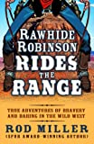 img - for Rawhide Robinson Rides The Range: True Adventures Of Bravery book / textbook / text book