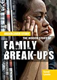 The Hidden Story of Family Break-Ups (Undercover Story)