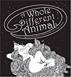 img - for A Whole Different Animal book / textbook / text book