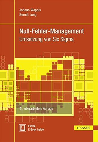 Null Fehler Management  Umsetzung Von Six Sigma  Praxisreihe Qualität