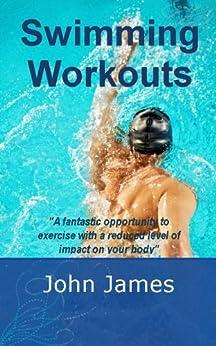 Swimming Workouts by [James, John]