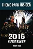 Theme Park Insider: 2016 Year in Review