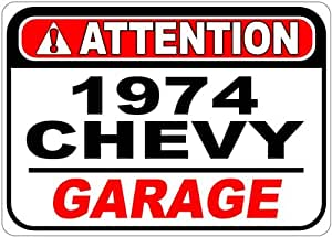 1974 74 CHEVY CHEVELLE Attention Garage Aluminum Street Sign - 10 x 14 Inches