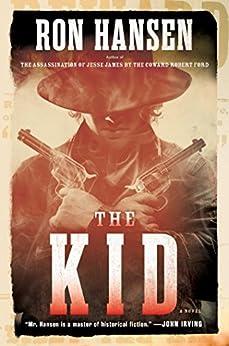 The Kid: A Novel by [Hansen, Ron]