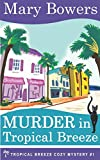 Murder in Tropical Breeze (Tropical Breeze Cozy Mystery) by  Mary Bowers in stock, buy online here