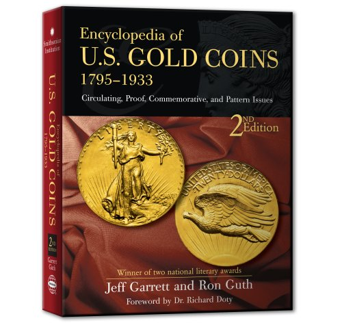 Encyclopedia of U.S Gold Coins 1795 – 1933 2nd Ed.