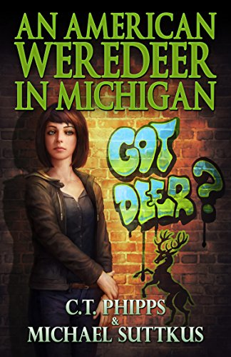 An American Weredeer in Michigan (The Bright Falls Mysteries Series Book 2) by [Phipps, C. T., Suttkus, Michael]