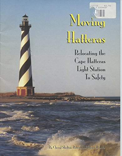 (Moving Hatteras, Relocating The Cape Hatteras Light House To)