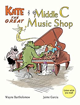 Kate the Great and the Middle C Music Shop (Kate the Great Picture Books Book 1) by [Bartholomew, Wayne, Garcia, Jaime]