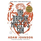 The Orphan Master's Son: A Novel (Pulitzer Prize for Fiction)