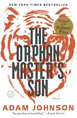 The Orphan Master's Son: A Novel (Pulitzer Prize for Fiction) cover